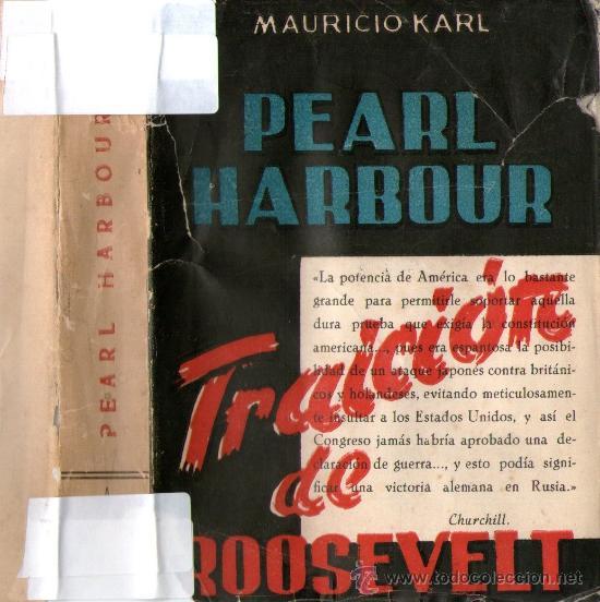 PEARL HARBOUR TRAICIÓN DE ROOSEVELT - DE MAURICIO KARL - EDITORIAL NOS MADRID - AÑO 1954. (Libros de Segunda Mano (posteriores a 1936) - Literatura - Narrativa - Novela Histórica)
