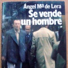 Libros de segunda mano: LIBRO SE VENDE UN HOMBRE UNA NOVELA DE ANGEL Mª LERA 7ª EDICIÓN DE PLANETA 1981. Lote 28872402