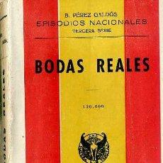 Libros de segunda mano: BENITO PÉREZ GALDÓS : EPISODIOS NACIONALES - BODAS REALES (HERNANDO, 1941). Lote 29052316