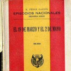 Libros de segunda mano: BENITO PÉREZ GALDÓS : EPISODIOS NACIONALES - EL 19 DE MARZO Y EL 2 DE MAYO (HERNANDO, 1941). Lote 191777376