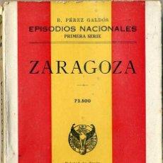 Libros de segunda mano: BENITO PÉREZ GALDÓS : EPISODIOS NACIONALES - ZARAGOZA (HERNANDO, 1941). Lote 191777493