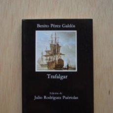 Libros de segunda mano: TRAFALGAR DE BENITO PÉREZ GALDÓS - CÁTEDRA. Lote 29107477