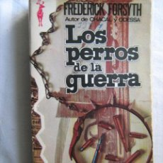 Libros de segunda mano: LOS PERROS DE LA GUERRA. FORSYTH, FREDERICK. 1975 EDICIONES G.P.. Lote 29194972
