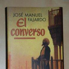 Libros de segunda mano: EL CONVERSO. JOSE MANUEL FAJARDO. CIRCULO DE LECTORES.. Lote 29311132