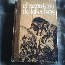 Libros de segunda mano: EL SEPULCRO DE LOS VIVOS. Lote 29495665