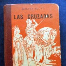 Libros de segunda mano: LAS CRUZADAS, POR WALTER SCOTT.. Lote 29505530