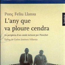 Libros de segunda mano: L'ANY QUE VA PLOURE CENDRA - PONÇ FELIU LLANSA - PLANETA - 2004 - EN CATALÁN. Lote 29559030
