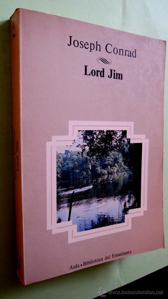 JOSEPH CONRAD: LORD JIM (Libros de Segunda Mano (posteriores a 1936) - Literatura - Narrativa - Novela Histórica)
