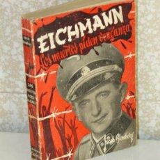 Libros de segunda mano: EICHMANN . LOS MUERTOS PIDEN VENGANZA.- POR JACOB BLOMBERG.- 1960. Lote 29710312