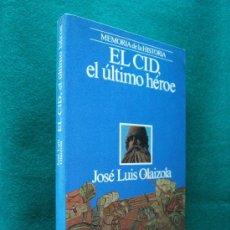 Libros de segunda mano: EL CID EL ULTIMO HEROE-EDAD MEDIA-LAMINAS-JOSE LUIS OLAIZOLA-MEMORIA DE LA HISTORIA-1989-1ª EDICION.. Lote 29803207