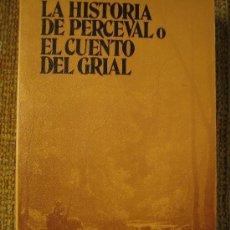 Livros em segunda mão: LA HISTORIA DE PERCEVAL O EL CUENTO DEL GRIAL, CH. DE TROYES. NOVELA CABALLERESCA S. XII FRANCIA.. Lote 29849961