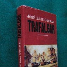 Libros de segunda mano: TRAFALGAR-JOSE LUIS CORRAL LAFUENTE-AMBIENTADA EN MADRID DE 1804-ILUSTRADO MAPAS-2001-1ª EDICION.. Lote 29934288
