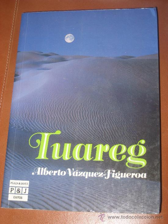 TUAREG. ALBERTO VAZQUEZ FIGUEROA (Libros de Segunda Mano (posteriores a 1936) - Literatura - Narrativa - Novela Histórica)