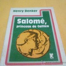 Libros de segunda mano: SALOMÉ, PRINCESA DE GALILEA. Lote 29956395