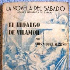 Libros de segunda mano: EL HIDALGO DE VILLAMOR. LUIS MOURE-MARIÑO. LA NOVELA DEL SABADO GENIO Y HOMBRES DE ESPAÑA, AÑO 1939.. Lote 30703504