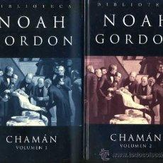 Libros de segunda mano: NOAH GORDON : CHAMÁN - DOS TOMOS (2003) TAPA DURA. Lote 30718293