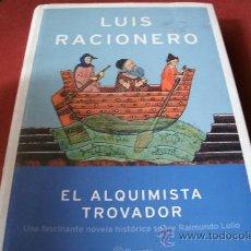 Libros de segunda mano: EL ALQUIMISTA TROVADOR. LUIS RACIONERO. ED. PLANETA. Lote 30963043