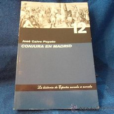 Libros de segunda mano: CONJURA EN MADRID. JOSE CALVOPOYATO. LA HISTORIA DE ESPAÑA NOVELA A NOVELA. ABC-FOLIO. 2006. RUSTICA. Lote 31249435