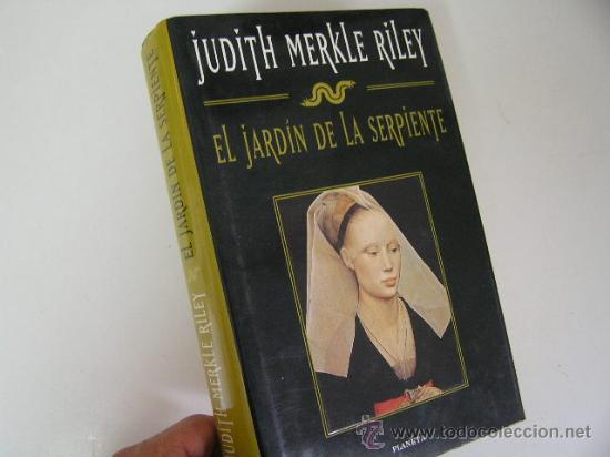 EL JARDIN DE LA SERPIENTE, JUDITH MERKLE RILEY, 1997, PLANETA ED, REF N. HISTORICA B1 1B6 (Libros de Segunda Mano (posteriores a 1936) - Literatura - Narrativa - Novela Histórica)