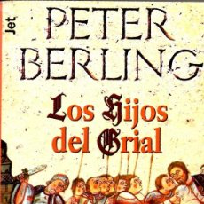 Libros de segunda mano: LOS HIJOS DEL GRIAL - PETER BERLING-. Lote 31518402