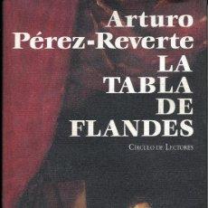Libros de segunda mano: LA TABLA DE FLANDES - ARTURO PEREZ REVERTE . Lote 31841702