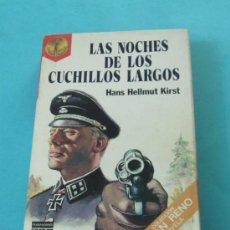 Libros de segunda mano: LAS NOCHES DE LOS CUCHILLOS LARGOS. HANS HELLMUT KIRST. PORTADA: C. SANROMA. SEGUNDA GUERRA MUNDIAL. Lote 31853277