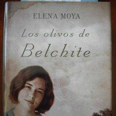 Libros de segunda mano: LOS OLIVOS DE BELCHITE - ELENA MOYA - DEDICADO POR LA AUTORA. Lote 31876536