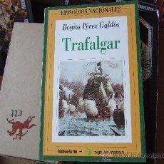 Libros de segunda mano: TRAFALGAR. EPISODIOS NACIONALES DE BENITO PÉREZ GLADÓS.. Lote 32791419