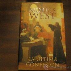 Libros de segunda mano: LA ULTIMA CONFESION - MORRIS WEST - JAVIER VERGARA EDITOR. Lote 32844672
