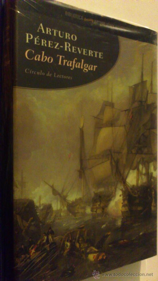 CABO TRAFALGAR. ARTURO PÉREZ REVERTE. (Libros de Segunda Mano (posteriores a 1936) - Literatura - Narrativa - Novela Histórica)