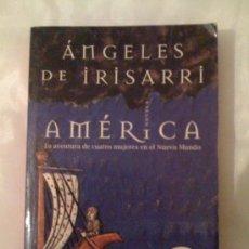 Libros de segunda mano: AMÉRICA, DE ÁNGELES DE IRISARRI. DEBOLSILLO, 2003. Lote 33363169