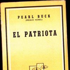 Libros de segunda mano: PEARL BUCK--EL PATRIOTA--EDITORIAL LOSADA, S.A.--1960. Lote 33999244