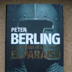Livres d'occasion: A LA SOMBRA DE LAS DAGAS, EL PARAÍSO (2007) /PETER BERLING. NOVELA HISTÓRICA.. Lote 34079710