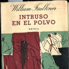 Libros de segunda mano: 1959: FAULKNER: INTRUSO EN EL POLVO. Lote 34372647