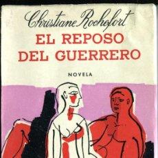 Libros de segunda mano: 1963: ROCHEFORT: EL REPOSO DEL GUERRERO. Lote 34372729