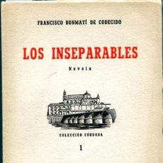 Libros de segunda mano: 1946: BONMATÍ DE CODECIDO: LOS INSEPARABLES. Lote 34372875