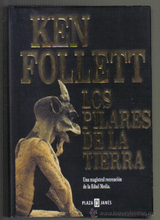 LOS PILARES DE LA TIERRA. KEN FOLLETT. PLAZA & JANES 2004. LITERACOMIC. (Libros de Segunda Mano (posteriores a 1936) - Literatura - Narrativa - Novela Histórica)