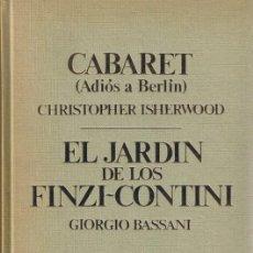 Libros de segunda mano: CABARET ADIOS A BERLIN - EL JARDIN DE LOS FINZI-CONTINI - 396 PAGINAS, TELA,1974 - SEIX BARRAL. Lote 34755140