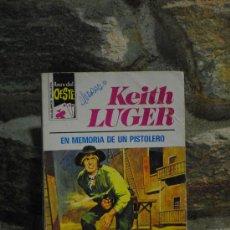Libros de segunda mano: EN MEMORIA DE UN PISTOLERO. KEITH LUGER. ASES DEL OESTE Nº 838. 1975. RUSTICA. 95PAG. Lote 34943379