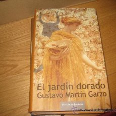 Libros de segunda mano: EL JARDÍN DORADO. GUSTAVO MARTÍN GARZO. Lote 34944572