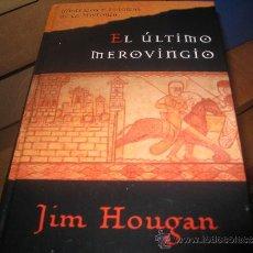 Libros de segunda mano: EL ÚLTIMO MEROVINGIO. JIM HOUGAN.. Lote 34944849