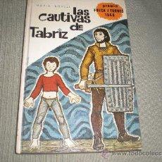 Libros de segunda mano: LAS CAUTIVAS DE TABRIZ .MARIA NOVELL .1º EDICION 1967 ,LA GALERA. Lote 35325064