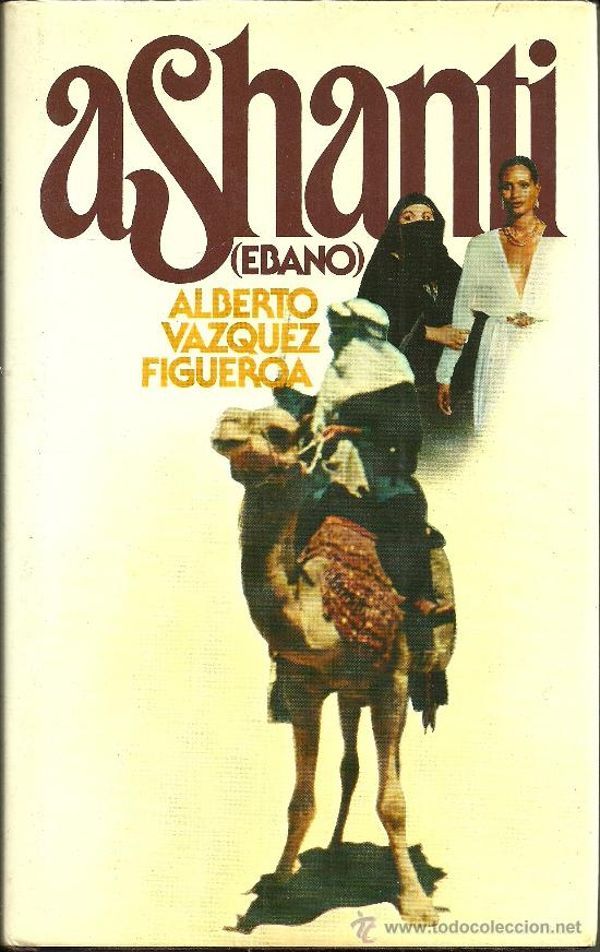 ASHANTI - ALBERTO VAZQUEZ FIGUEROA - EDITORIAL CÍRCULO DE LECTORES - 1979 (Libros de Segunda Mano (posteriores a 1936) - Literatura - Narrativa - Novela Histórica)