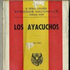 Libros de segunda mano: BENITO PÉREZ GALDÓS : EPISODIOS NACIONALES - LOS AYACUCHOS (HERNANDO, 1941). Lote 35370731