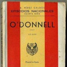 Libros de segunda mano: BENITO PÉREZ GALDÓS : EPISODIOS NACIONALES - O'DONNELL (HERNANDO, 1941). Lote 192340521