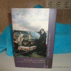Libros de segunda mano: JUANA LA LOCA LA CAUTIVA DE TORDESILLA. Lote 35742288