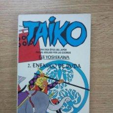 Libros de segunda mano: TAIKO #2 ENEMIGO DE BUDA (EIJI YOSHIKAWA). Lote 35882569