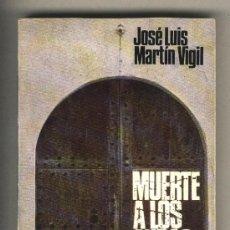 Libros de segunda mano: MUERTE A LOS CURAS. JOSÉ LUIS MARTÍN VIGIL. EDITORIAL JUVENTUD.. Lote 36081025