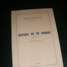 Libros de segunda mano: HISTORIA DE UN HOMBRE, NAZARIO S LOPEZ, NAZARITE 1956. AUTOR TRADICIONALISTA... Lote 36159134