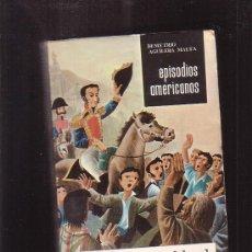 Libros de segunda mano: EPISODIOS AMERICANOS, TOMO I, LA CABALLERESA DEL SOL, GRAN AMOR DE BOLIVAR , DEMETRIO AGUILERA MALTA. Lote 36289946